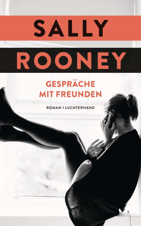 Sally Rooney: Gespräch mit Freunden. Luchterhand Verlag, 384 S., € 20,60