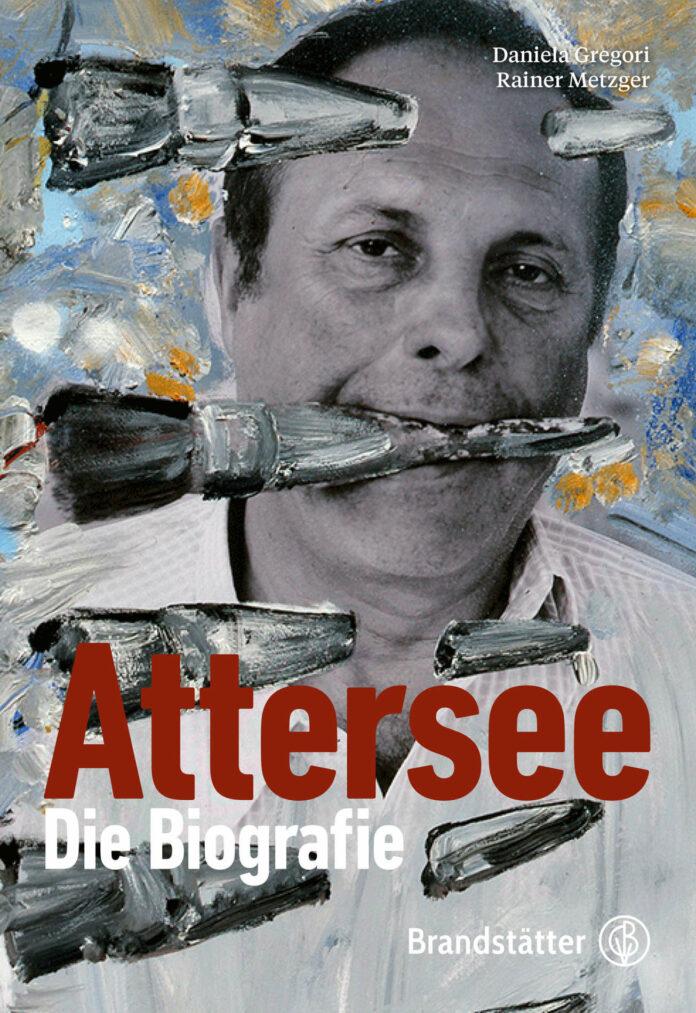 Daniela Gregori, Rainer Metzger: Attersee. Die Biografie. Brandstätter Verlag, 352 Seiten, 40 Euro