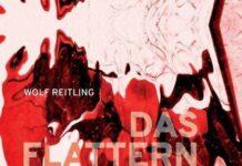 Wolf Reitling: Das Flattern Der Fledermaus. Verlag am Rande, 331 Seiten, €24,20